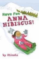 Cover image for Have fun, Anna Hibiscus!