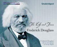 Cover image for The life and times of Frederick Douglass