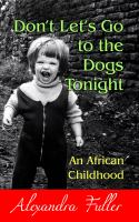Cover image for Don't let's go to the dogs tonight : an African childhood