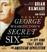 Cover image for George Washington's secret six : the spy ring that saved the American Revolution
