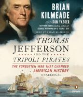 Cover image for Thomas Jefferson and the Tripoli pirates [the forgotten war that changed American history]