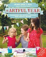 Cover image for The artful year : celebrating the seasons and holidays with family arts and crafts