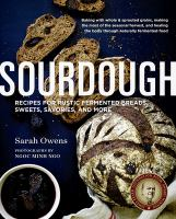 Cover image for Sourdough : recipes for rustic fermented breads, sweets, savories, and more
