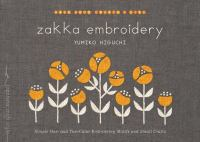 Cover image for Zakka embroidery : simple one- and two-color embroidery motifs and small crafts