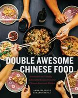 Cover image for Double awesome Chinese food : irresistible and totally achievable recipes from our Chinese-American kitchen