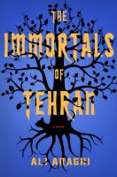 Cover image for The immortals of Tehran : a novel