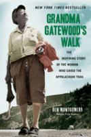 Cover image for Grandma Gatewood's walk : the inspiring story of the woman who saved the Appalachian Trail