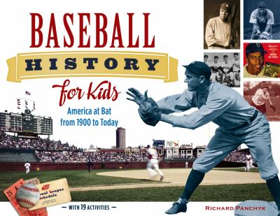 Cover image for Baseball history for kids : America at bat from 1900 to today with 19 activities