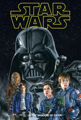 Cover image for Star Wars : in the shadow of Yavin. Volume six