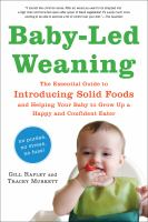 Cover image for Baby-led weaning : the essential guide to introducing solid foods and helping your baby to grow up a happy and confident eater