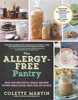 Cover image for The allergy-free pantry : make your own staples, snacks, and more without wheat, gluten, dairy, eggs, soy or nuts