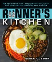 Cover image for The runner's kitchen : 100 stamina-building, energy-boosting recipes, with meal plans to maximize your training