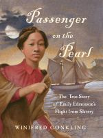 Cover image for Passenger on the Pearl : the true story of Emily Edmonson's flight from slavery