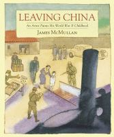 Cover image for Leaving China : an artist paints his World War II childhood