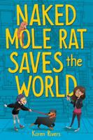 Cover image for Naked mole rat saves the world
