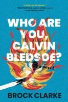 Cover image for Who are you, Calvin Bledsoe? : a novel