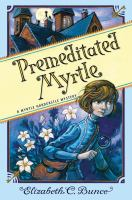 Cover image for Premeditated Myrtle : a Myrtle Hardcastle mystery