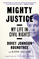 Cover image for Mighty justice : my life in civil rights