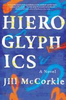 Cover image for Hieroglyphics : a novel