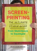 Cover image for Screenprinting : the ultimate studio guide, from sketchbook to squeegee