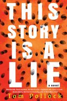 Cover image for This story is a lie : a novel