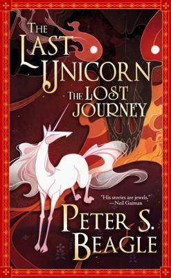 Cover image for The last unicorn : the lost journey