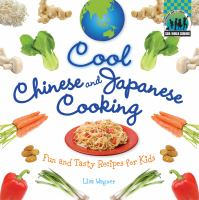 Cover image for Cool Chinese and Japanese cooking : fun and tasty recipes for kids