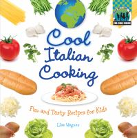 Cover image for Cool Italian cooking : fun and tasty recipes for kids