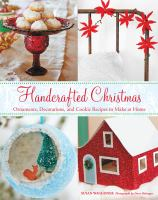Cover image for Handcrafted Christmas : ornaments, decorations, and cookie recipes to make at home