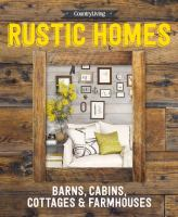 Cover image for Rustic homes : barns, cabins, cottages & farmhouses.