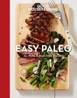 Cover image for Good Housekeeping easy paleo : 70 delicious recipes.
