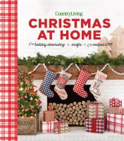 Cover image for Christmas at home : holiday decorating, crafts, recipes