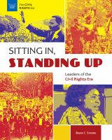 Cover image for Sitting in, standing up : leaders of the Civil Rights era