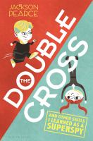 Cover image for The doublecross : (and other skills I learned as a superspy)