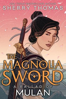 Cover image for The magnolia sword : a ballad of Mulan