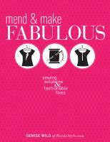 Cover image for Mend & make fabulous : sewing solutions & fashionable fixes