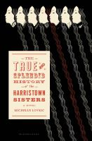 Cover image for The true & splendid history of the Harristown sisters