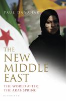 Cover image for The new Middle East : the world after the Arab Spring