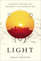 Cover image for Light : a radiant history, from creation to the quantum age
