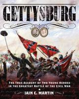 Cover image for Gettysburg : the true account of two young heroes in the greatest battle of the Civil War