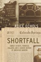 Cover image for Shortfall : family secrets, financial collapse, and a hidden history of American banking