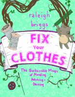 Cover image for Fix your clothes : the sustainable magic of mending, patching, and darning