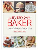 Cover image for The everyday baker : recipes & techniques for foolproof baking breads, pastries, cakes, pies, cookies, and more