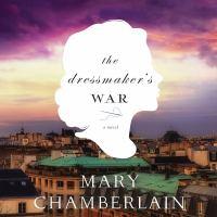Cover image for The dressmaker's war : a novel