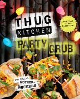 Cover image for Thug Kitchen : party grub.