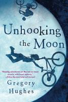 Cover image for Unhooking the moon