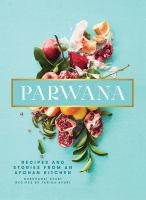 Cover image for Parwana : recipes and stories from an Afghan kitchen