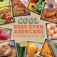 Cover image for Cool best-ever brunches : beyond the basics for kids who cook