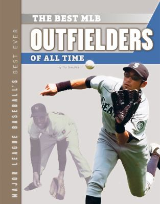 Cover image for The best MLB outfielders of all time