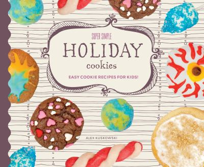 Cover image for Super simple holiday cookies : easy cookie recipes for kids!